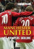 """""""Manchester United på kjempers skuldre"""" av Søren Frank"""