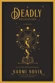 """""""A deadly education"""" av Naomi Novik"""