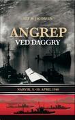 """""""Angrep ved daggry - Narvik, 9.-10. april 1940"""" av Alf R. Jacobsen"""