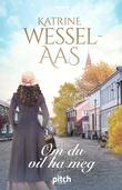 """""""Om du vil ha meg"""" av Katrine Wessel-Aas"""