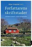 """""""Forfattarens skriftstader - litterære museum i norsk minnepolitikk"""" av Ottar Grepstad"""