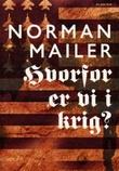 """""""Hvorfor er vi i krig?"""" av Norman Mailer"""