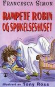"""""""Rampete Robin og spøkelseshuset"""" av Francesca Simon"""