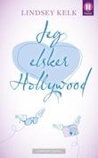 """""""Jeg elsker Hollywood"""" av Lindsey Kelk"""