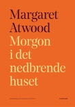 """""""Morgon i det nedbrende huset"""" av Margaret Atwood"""