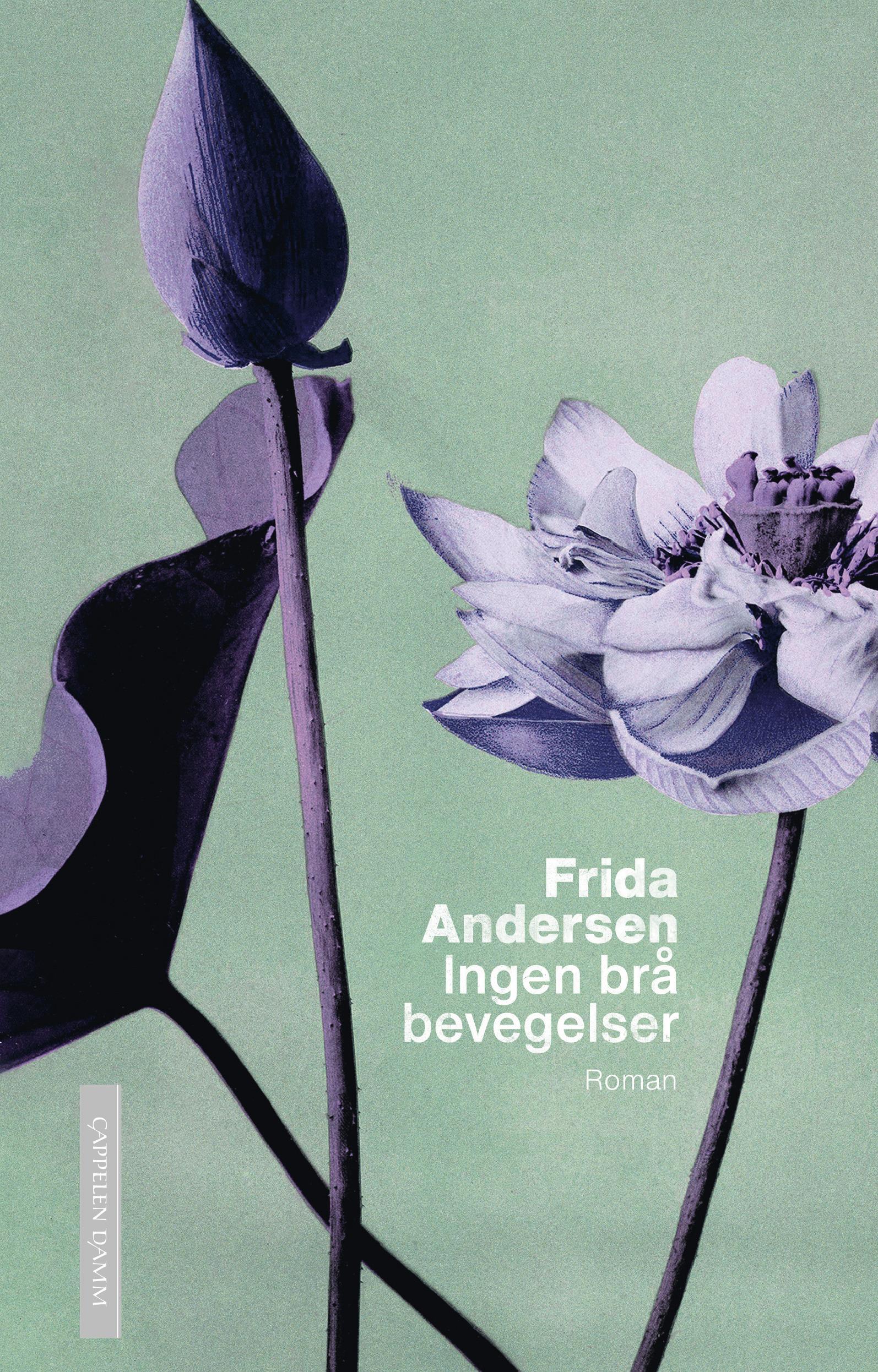 """""""Ingen brå bevegelser - roman"""" av Frida Andersen"""