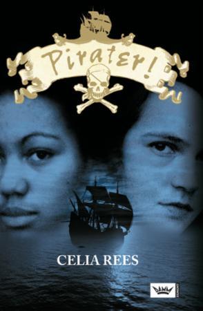 """""""Pirater! - de sanne og bemerkelsesverdige opplevelsene til de kvinnelige piratene Minerva Sharpe og Nancy Kington"""" av Celia Rees"""