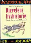 """""""Djevelens livshistorie - scener fra en travel tilværelse"""" av Ronald Grambo"""