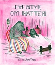 """Eventyr om natten"" av Kitty Crowther"