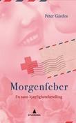 """""""Morgenfeber"""" av Péter Gárdos"""