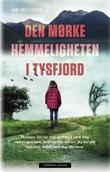 """""""Den mørke hemmeligheten i Tysfjord"""" av Anne-Britt Harsem"""