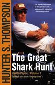 """""""The Great Shark Hunt Strange Tales from a Strange Time"""" av Hunter S. Thompson"""