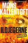 """""""Ildjegerne"""" av Mons Kallentoft"""