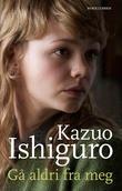 """""""Gå aldri fra meg"""" av Kazuo Ishiguro"""