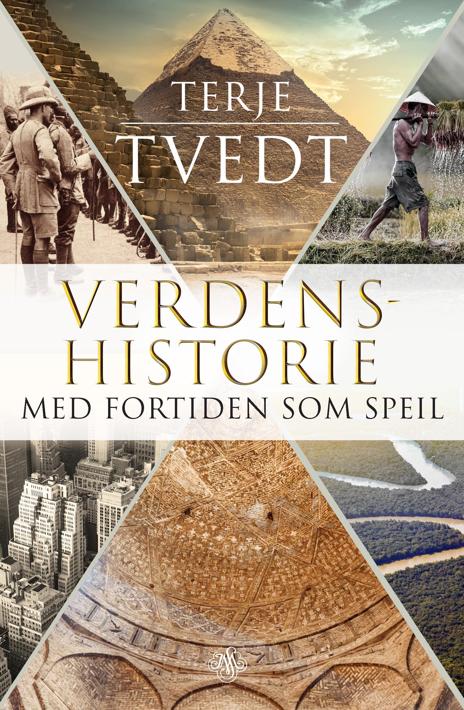 """""""Verdenshistorie - med fortiden som speil"""" av Terje Tvedt"""
