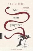 """""""Min venn pingvinen - en sann historie"""" av Tom Michell"""