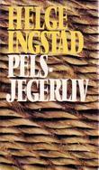 """""""Pelsjegerliv"""" av Helge Ingstad"""