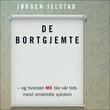 """""""De bortgjemte, og hvordan ME ble vår tids mest omstridte sykdom"""" av Jørgen Jelstad"""