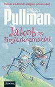 """""""Jakob og Fugleskremselet"""" av Philip Pullman"""