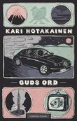 """""""Guds ord"""" av Kari Hotakainen"""