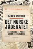 """""""Det norske jødehatet - propaganda og presse under okkupasjonen"""" av Bjørn Westlie"""