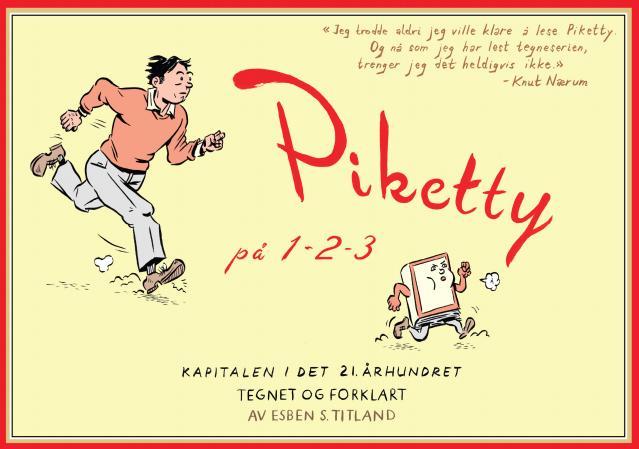 """""""Piketty på 1-2-3 - kapitalen i det 21. århundret tegnet og forklart"""" av Esben S. Titland"""