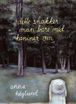 """Dette snakker man bare med kaniner om"" av Anna Höglund"