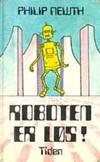 """""""Roboten er løs!"""" av Philip Newth"""