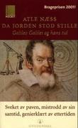 """""""Da jorden stod stille Galileo Galilei og hans tid"""" av Atle Næss"""