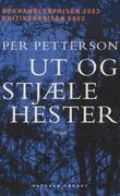 """""""Ut og stjæle hester roman"""" av Per Petterson"""