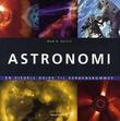 """""""Astronomi - en visuell guide til verdensrommet"""" av Mark A. Garlick"""