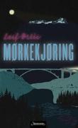 """""""Mørkekjøring roman"""" av Leif Østli"""