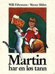 """""""Martin har en løs tann hvordan det går til når tannen ikke vil"""" av Willi Fährmann"""