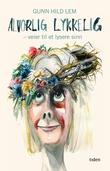 """""""Alvorlig lykkelig - veier til et lysere sinn"""" av Gunn Hild Lem"""
