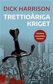 """""""Trettioåriga kriget - Världens dramatiska historia 2"""" av Dick Harrison"""