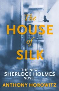"""""""The House of Silk - The New Sherlock Holmes Novel (Sherlock Holmes Novel 1)"""" av Anthony Horowitz"""