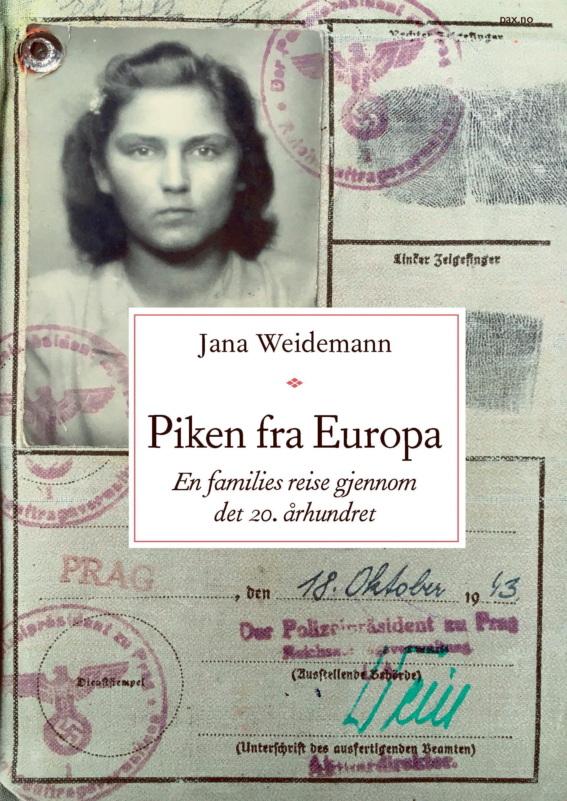 """""""Piken fra Europa - en families reise gjennom det 20. århundret"""" av Jana Weidemann"""