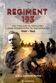 """""""Regiment 193 - fra Tyskland til Vestlandet langs norskekysten til Ishavsfronten 1940-1945"""" av Kjell-Ragnar Berge"""