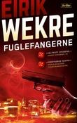 """""""Fuglefangerne - kriminalroman"""" av Eirik Wekre"""