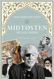 """""""Midtøsten på 200 sider - fra 1820 til i dag"""" av Odd Karsten Tveit"""