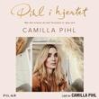 """""""Pihl i hjertet - når det eneste du kan forandre, er deg selv"""" av Camilla Pihl"""