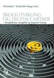 """""""Skoleutvikling og digitale medier - kompleksitet, mangfold og ekspansiv læring"""" av Ola Erstad"""
