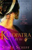 """""""Kleopatra - en biografi"""" av Stacy Schiff"""