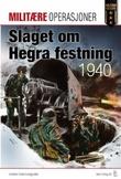 """""""Slaget om Hegra festning 1940"""" av Frode Lindgjerdet"""