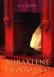 """Miraklene i Santo Fico"" av D.L. Smith"
