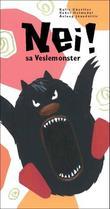 """""""Nei! sa Veslemonster"""" av Kalle Güettler"""