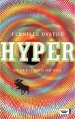 """Hyper - en beretning om uro"" av Pernille Dysthe"