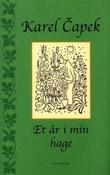 """""""Et år i min hage - til belæring for alle hagevenner"""" av Karel Capek"""