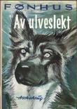 """""""Av ulveslekt. Fortelling om en grønlandshund"""" av Mikkjel Fonhus"""