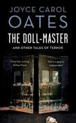 """The doll-master and other tales of horror"" av Joyce Carol Oates"